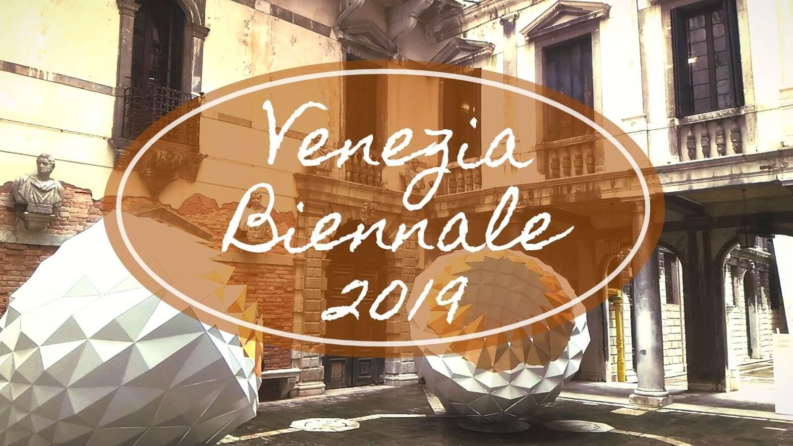 Venezia Biennale 2019